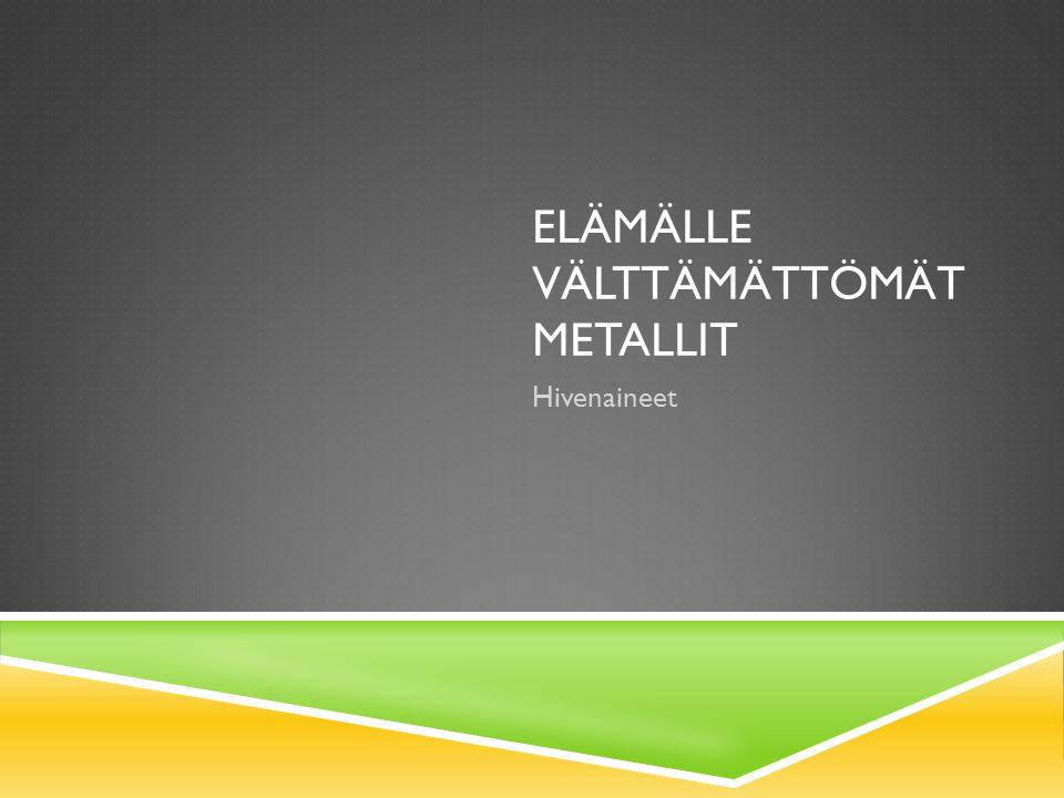 Elämälle välttämättömät metallit