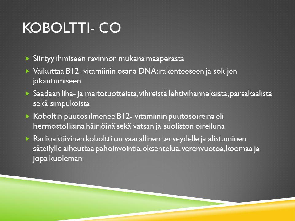 Koboltti- Co Siirtyy ihmiseen ravinnon mukana maaperästä