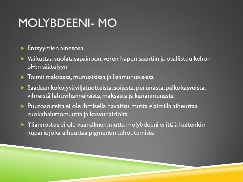Molybdeeni- Mo Entsyymien ainesosa