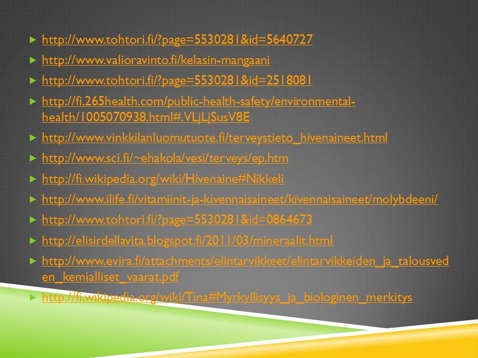 http://www.tohtori.fi/ page=5530281&id=5640727 http://www.valioravinto.fi/kelasin-mangaani. http://www.tohtori.fi/ page=5530281&id=2518081.