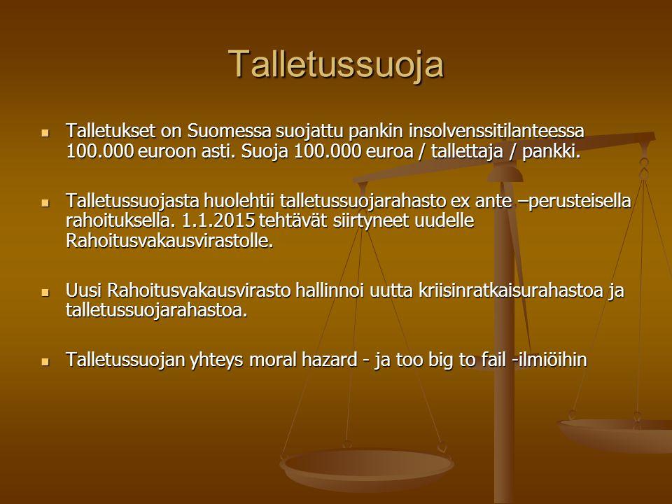 Talletussuoja Talletukset on Suomessa suojattu pankin insolvenssitilanteessa 100.000 euroon asti. Suoja 100.000 euroa / tallettaja / pankki.