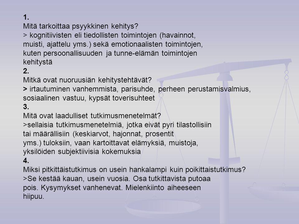 1. Mitä tarkoittaa psyykkinen kehitys > kognitiivisten eli tiedollisten toimintojen (havainnot,