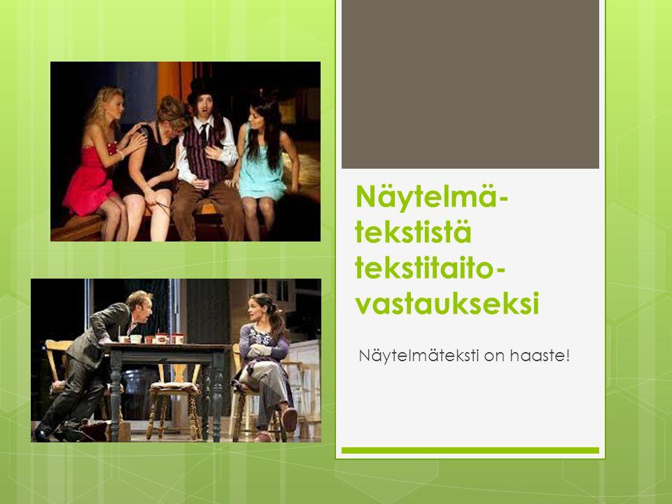 Näytelmä-tekstistä tekstitaito-vastaukseksi