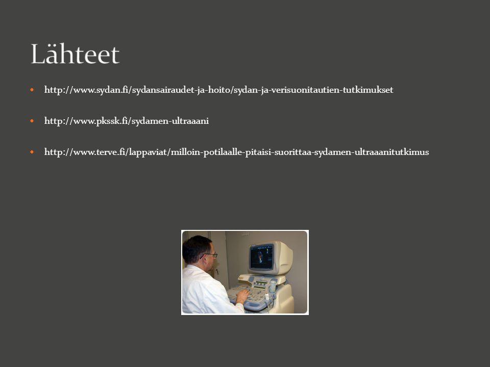Lähteet http://www.sydan.fi/sydansairaudet-ja-hoito/sydan-ja-verisuonitautien-tutkimukset. http://www.pkssk.fi/sydamen-ultraaani.