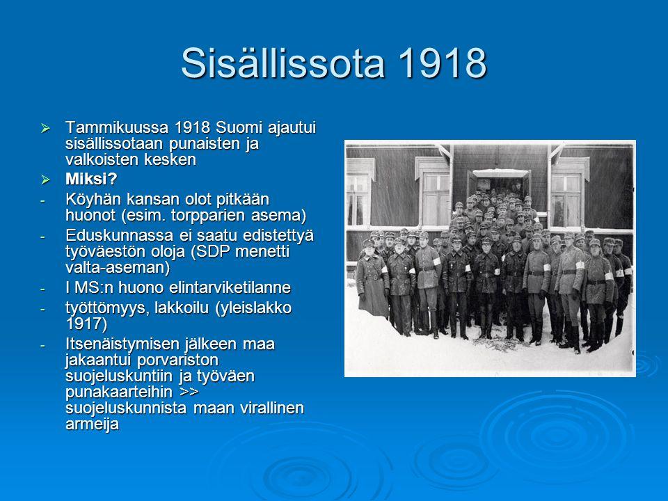 Sisällissota 1918 Tammikuussa 1918 Suomi ajautui sisällissotaan punaisten ja valkoisten kesken. Miksi