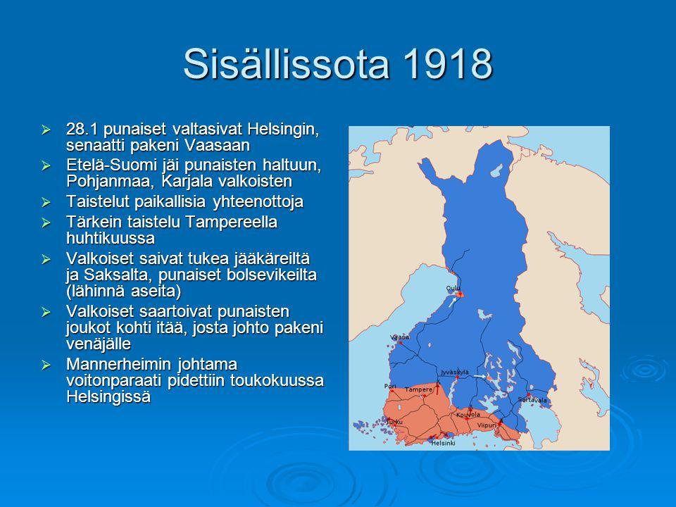 Sisällissota 1918 28.1 punaiset valtasivat Helsingin, senaatti pakeni Vaasaan. Etelä-Suomi jäi punaisten haltuun, Pohjanmaa, Karjala valkoisten.