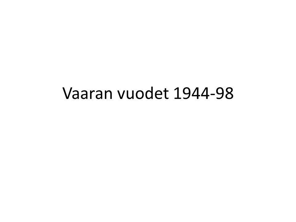 Vaaran vuodet 1944-98