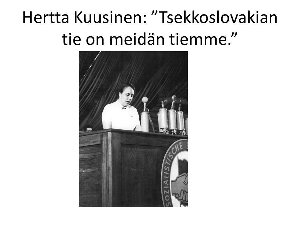 Hertta Kuusinen: Tsekkoslovakian tie on meidän tiemme.