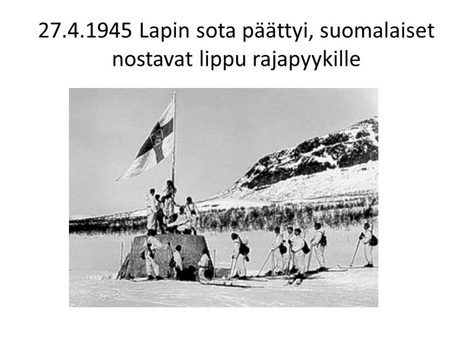 27.4.1945 Lapin sota päättyi, suomalaiset nostavat lippu rajapyykille