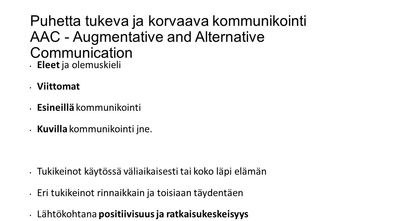 Puhetta tukeva ja korvaava kommunikointi AAC - Augmentative and Alternative Communication
