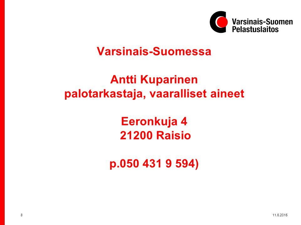 Varsinais-Suomessa Antti Kuparinen palotarkastaja, vaaralliset aineet Eeronkuja 4 21200 Raisio p.050 431 9 594)