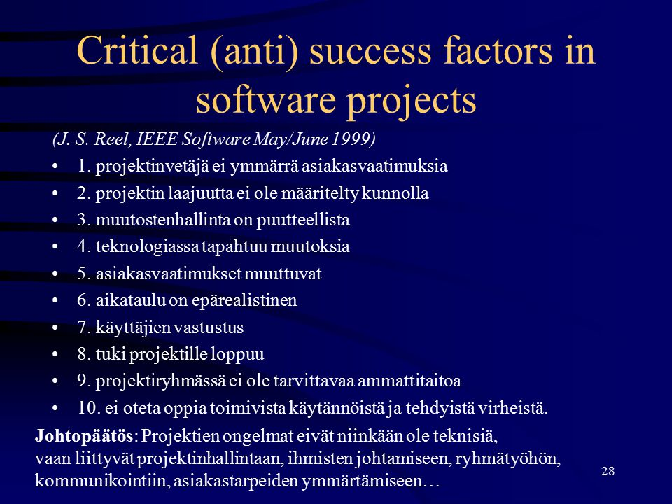 Critical (anti) success factors in software projects