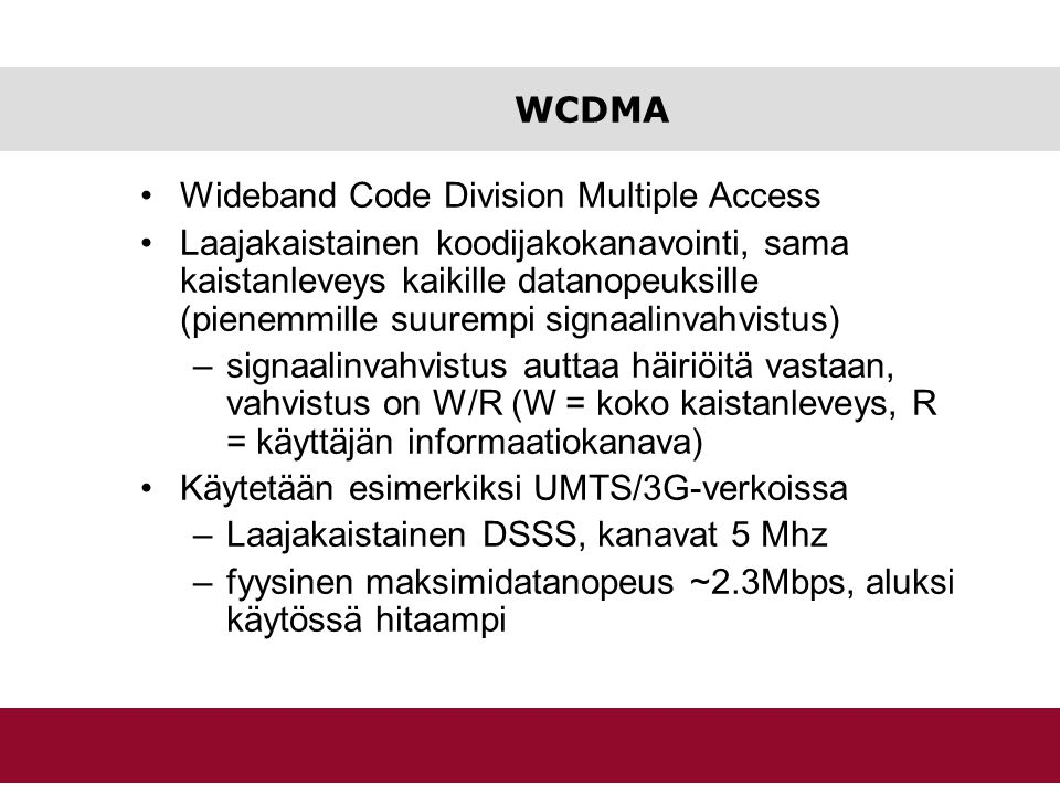 WCDMA Wideband Code Division Multiple Access.