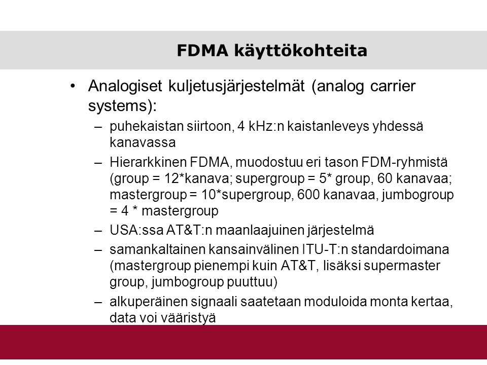 Analogiset kuljetusjärjestelmät (analog carrier systems):