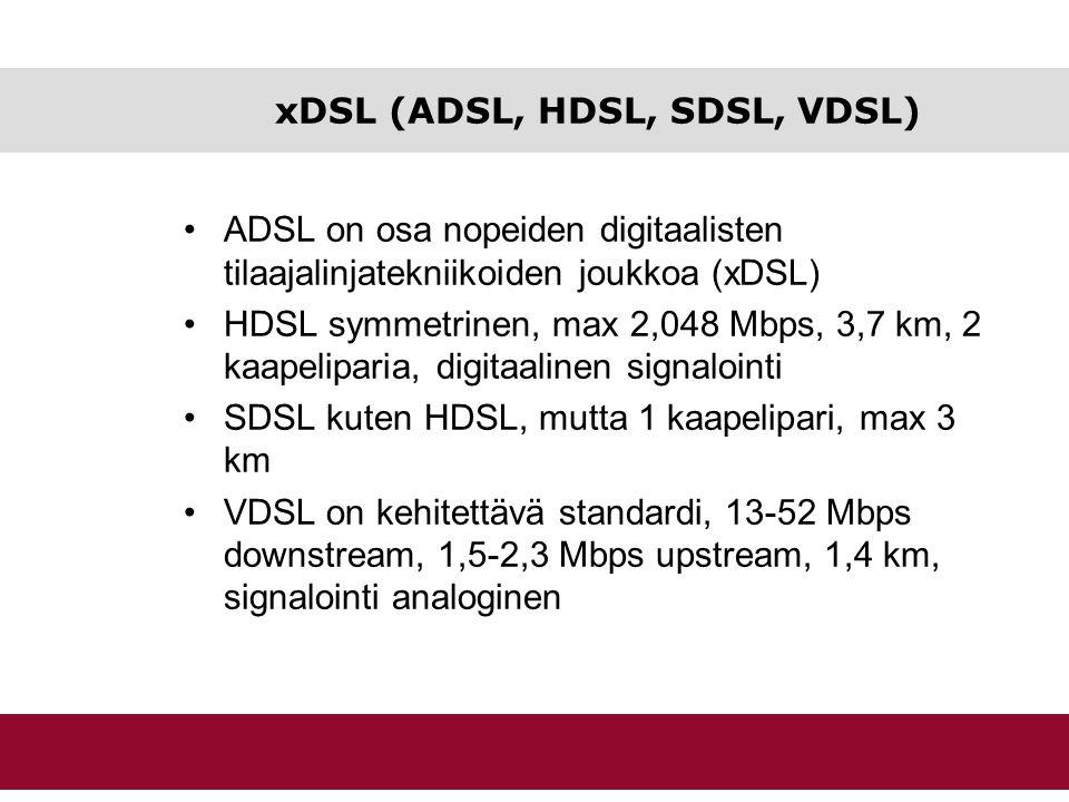 xDSL (ADSL, HDSL, SDSL, VDSL)