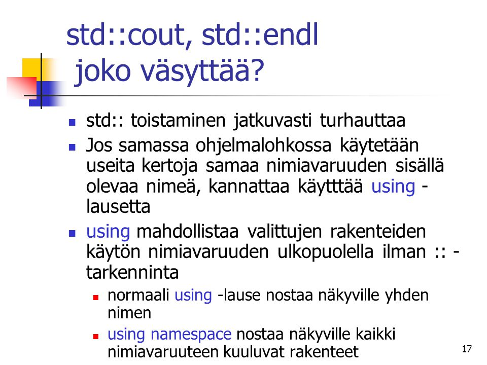std::cout, std::endl joko väsyttää
