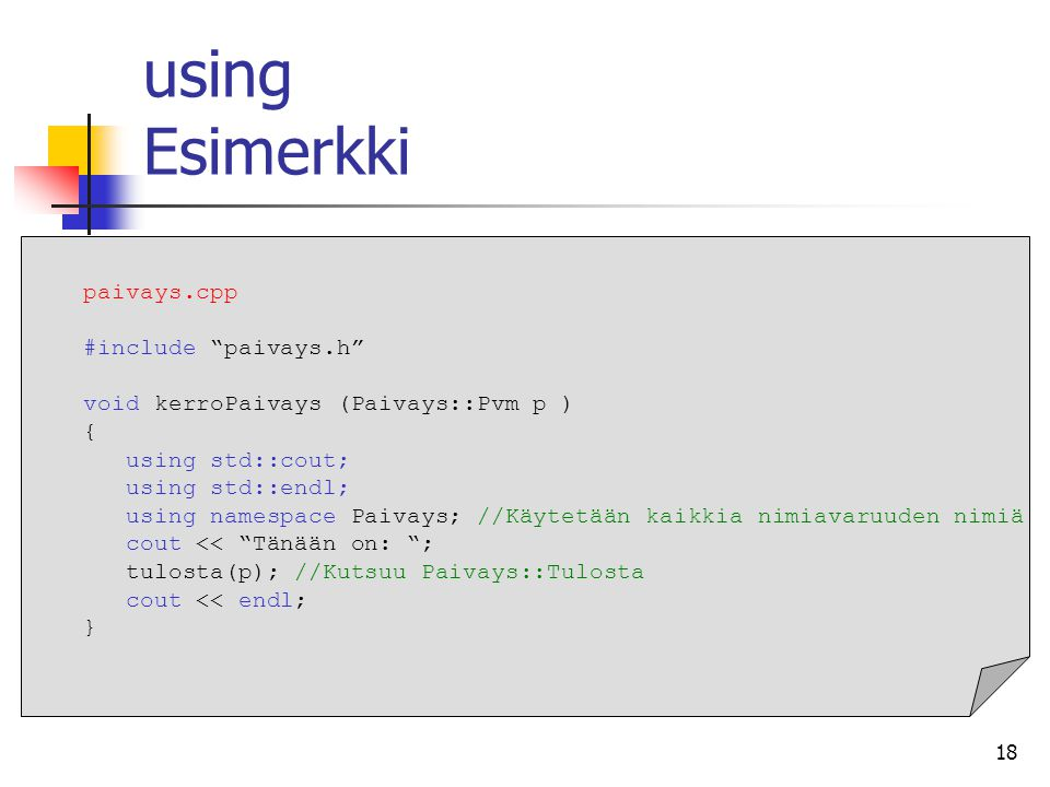 using Esimerkki paivays.cpp #include paivays.h