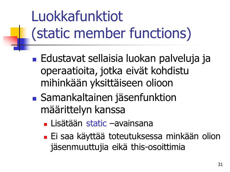 Luokkafunktiot (static member functions)