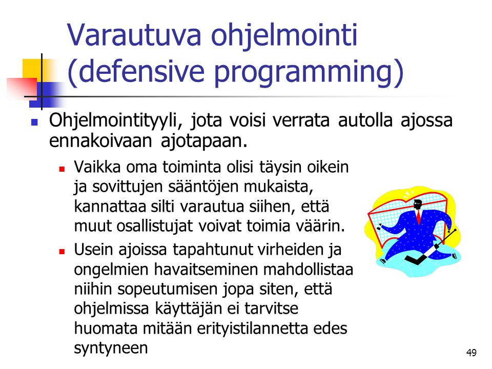 Varautuva ohjelmointi (defensive programming)