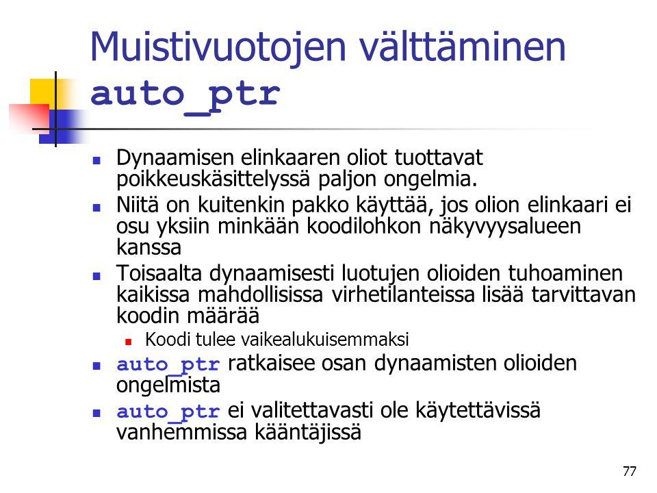 Muistivuotojen välttäminen auto_ptr