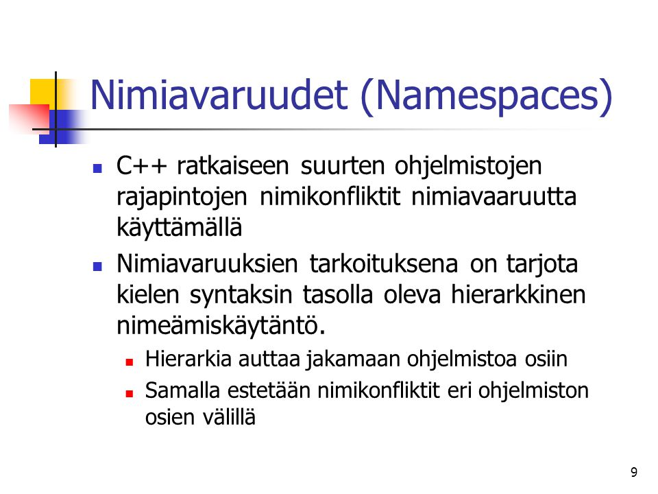 Nimiavaruudet (Namespaces)