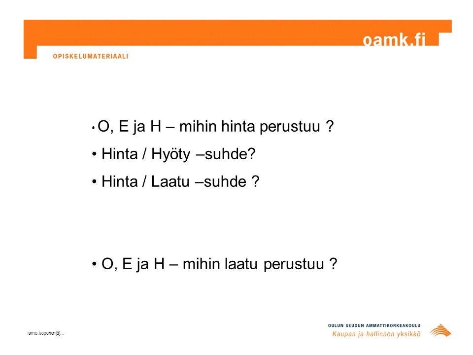 O, E ja H – mihin laatu perustuu