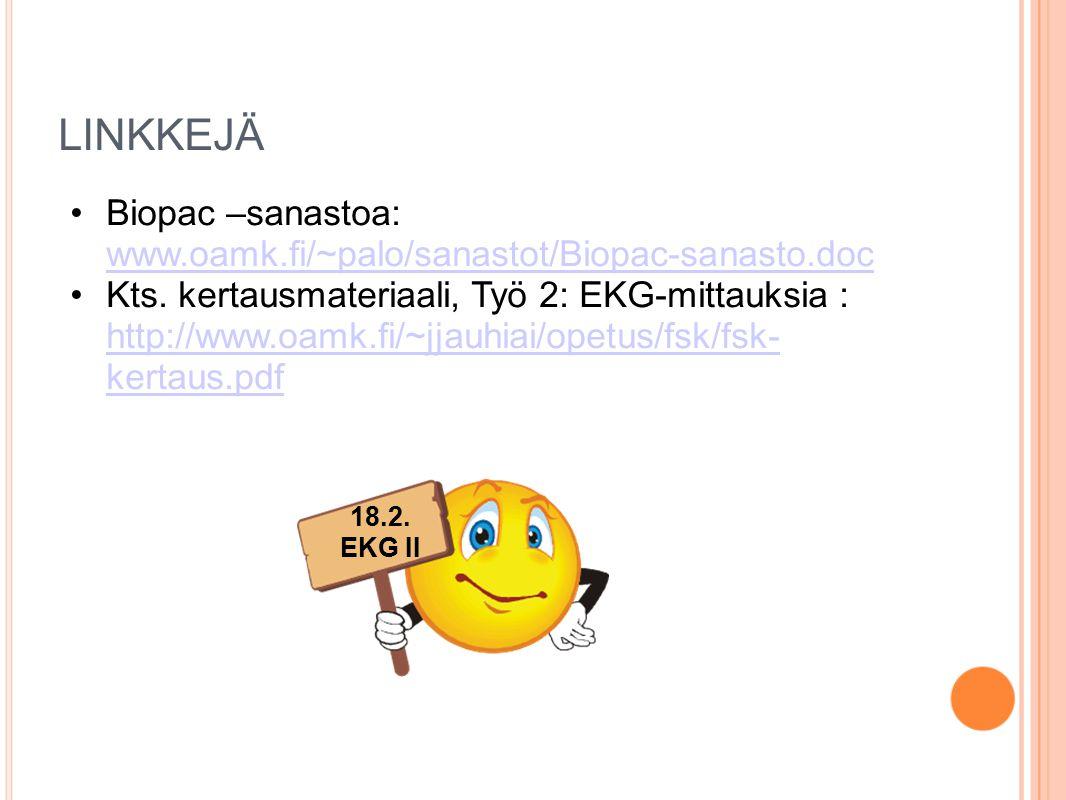 LINKKEJÄ Biopac –sanastoa: www.oamk.fi/~palo/sanastot/Biopac-sanasto.doc.