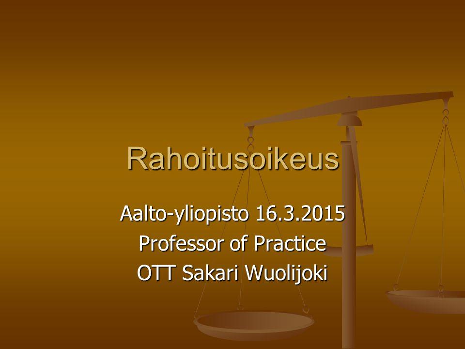 Aalto-yliopisto 16.3.2015 Professor of Practice OTT Sakari Wuolijoki