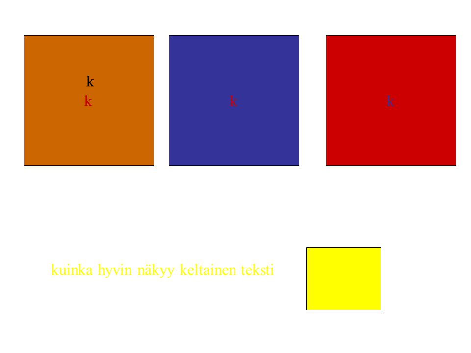 k k k k kuinka hyvin näkyy keltainen teksti