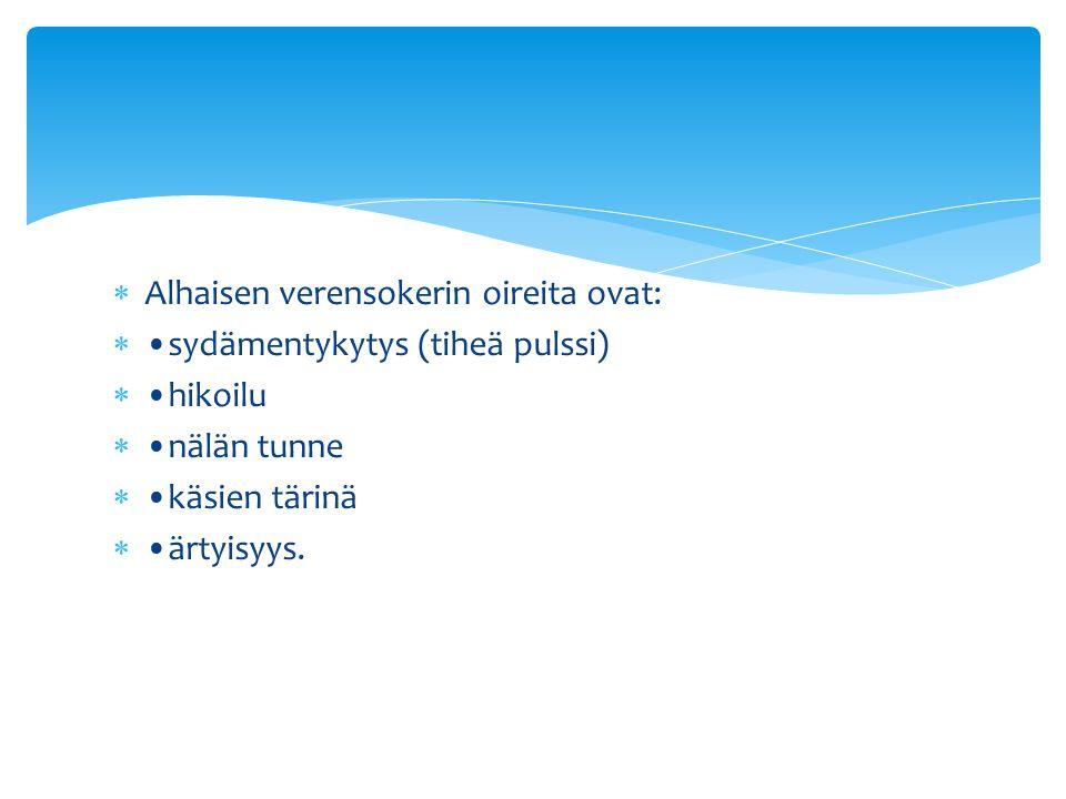 Alhaisen verensokerin oireita ovat: