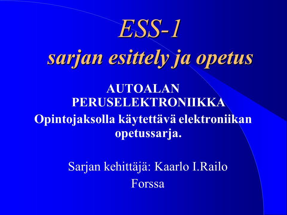 ESS-1 sarjan esittely ja opetus