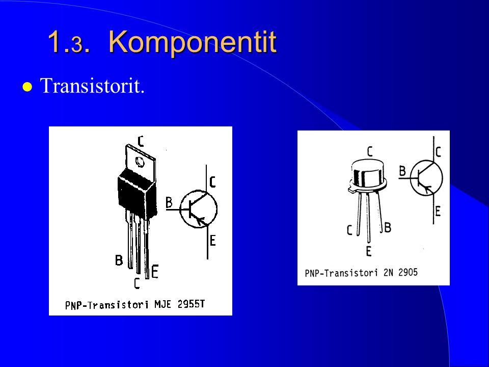 1.3. Komponentit Transistorit.