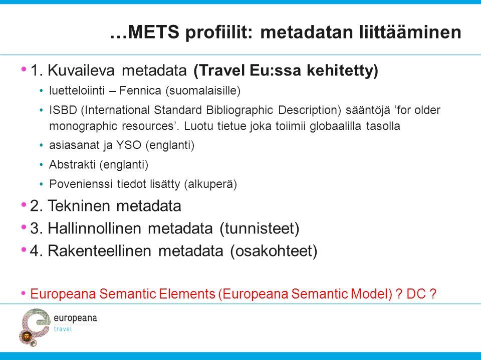 …METS profiilit: metadatan liittääminen