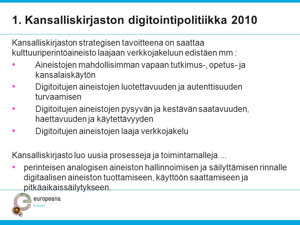 1. Kansalliskirjaston digitointipolitiikka 2010