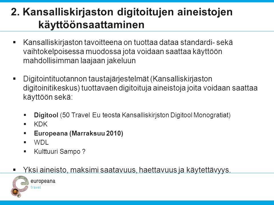 2. Kansalliskirjaston digitoitujen aineistojen käyttöönsaattaminen