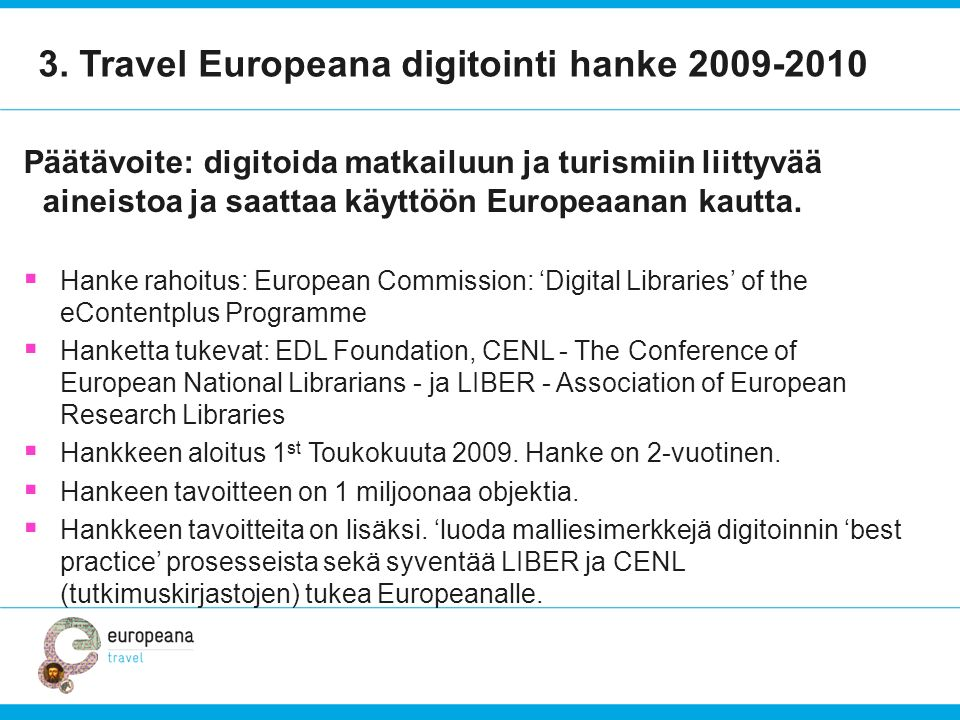 3. Travel Europeana digitointi hanke 2009-2010