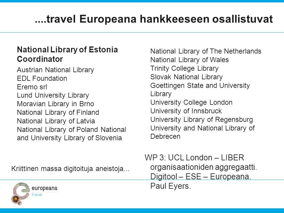 ....travel Europeana hankkeeseen osallistuvat