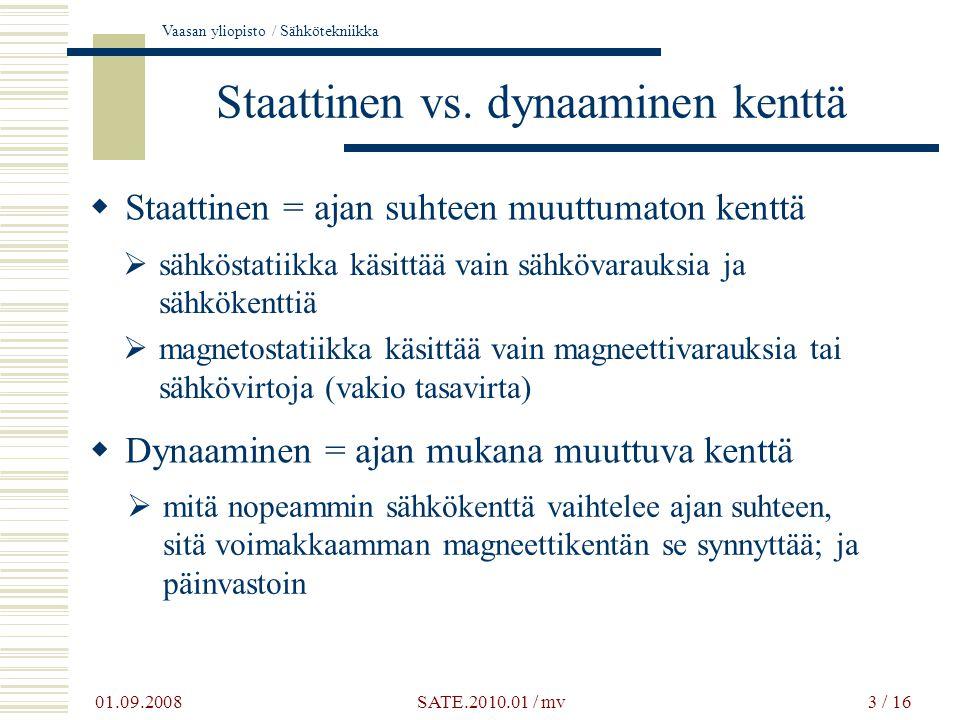 Staattinen vs. dynaaminen kenttä