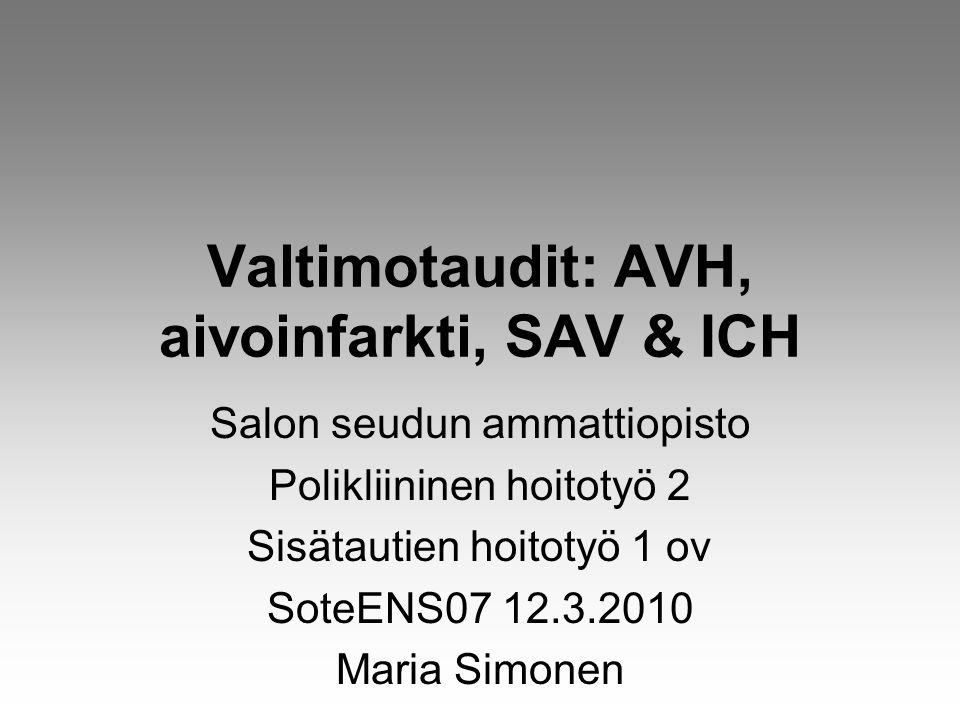 Valtimotaudit: AVH, aivoinfarkti, SAV & ICH