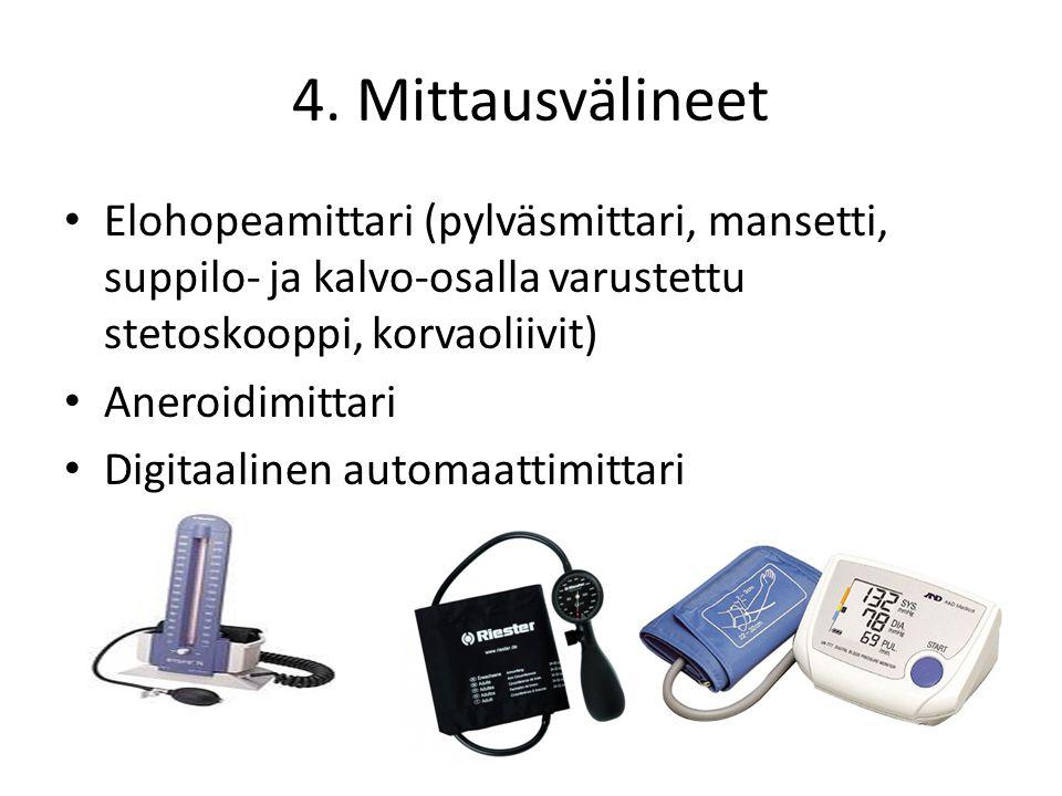 4. Mittausvälineet Elohopeamittari (pylväsmittari, mansetti, suppilo- ja kalvo-osalla varustettu stetoskooppi, korvaoliivit)