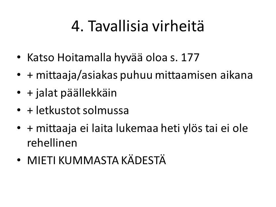 4. Tavallisia virheitä Katso Hoitamalla hyvää oloa s. 177
