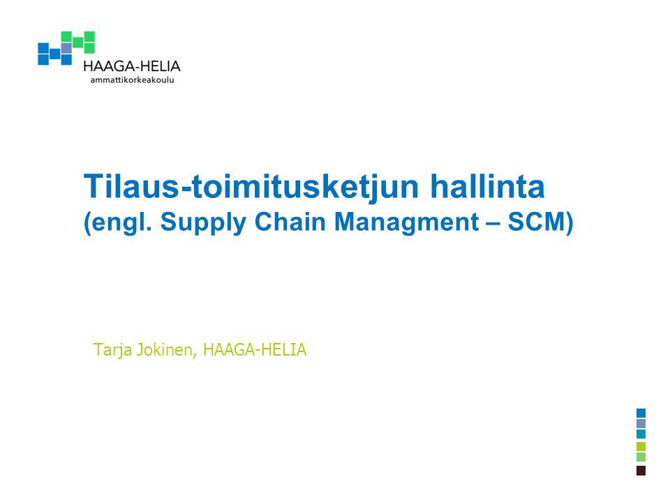 Tilaus-toimitusketjun hallinta (engl. Supply Chain Managment – SCM)
