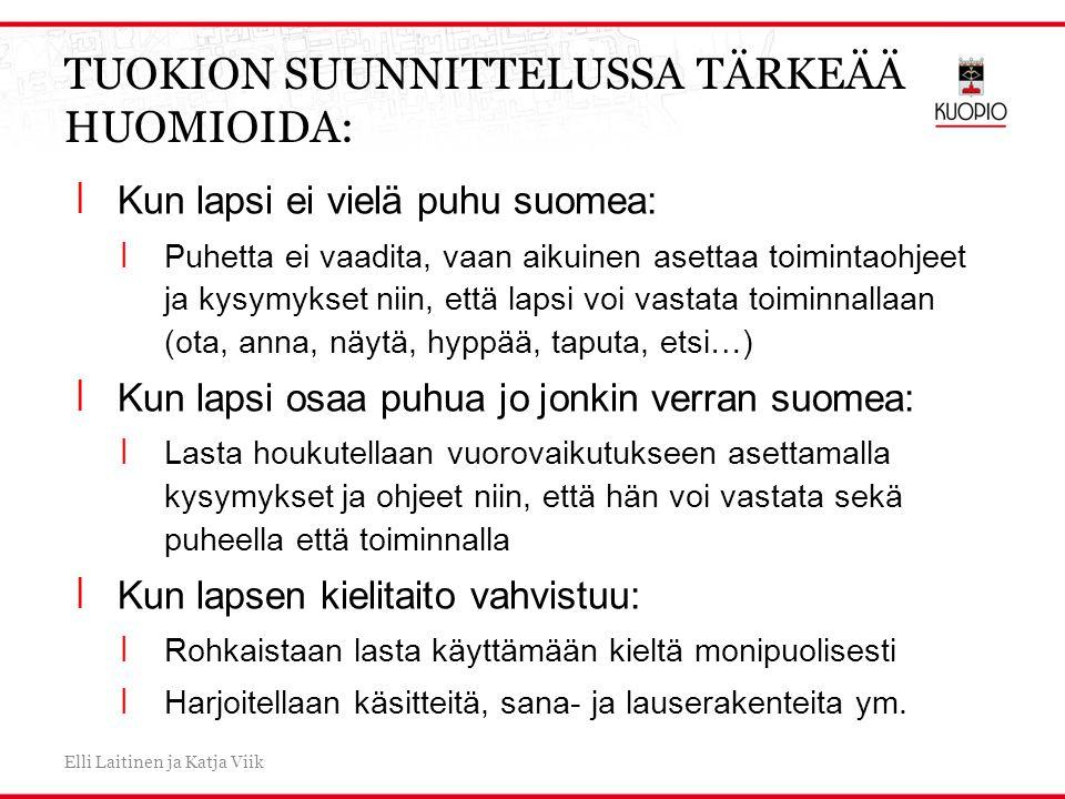 TUOKION SUUNNITTELUSSA TÄRKEÄÄ HUOMIOIDA: