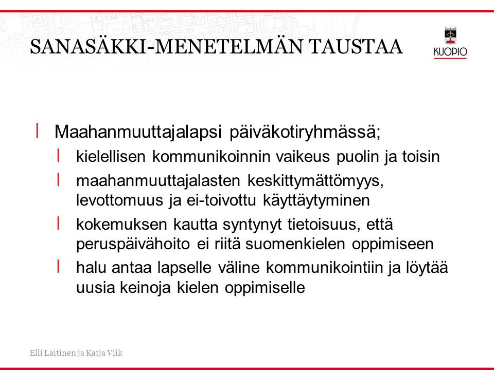 SANASÄKKI-MENETELMÄN TAUSTAA