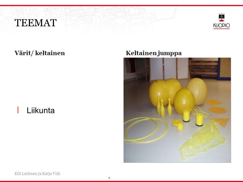 TEEMAT Liikunta Värit/ keltainen Keltainen jumppa