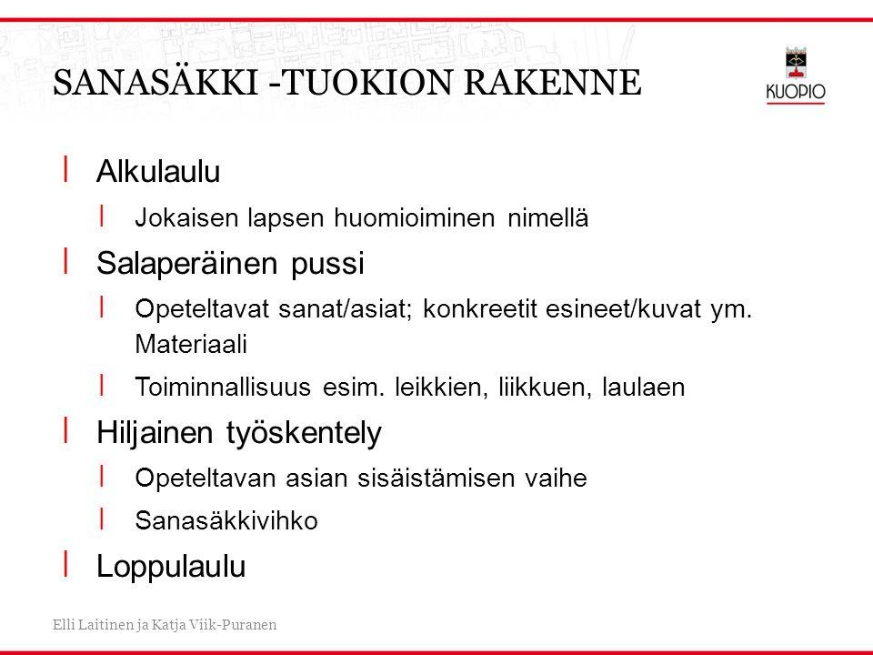 SANASÄKKI -TUOKION RAKENNE