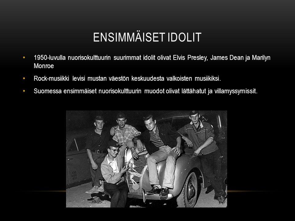 Ensimmäiset idolit 1950-luvulla nuorisokulttuurin suurimmat idolit olivat Elvis Presley, James Dean ja Marilyn Monroe.