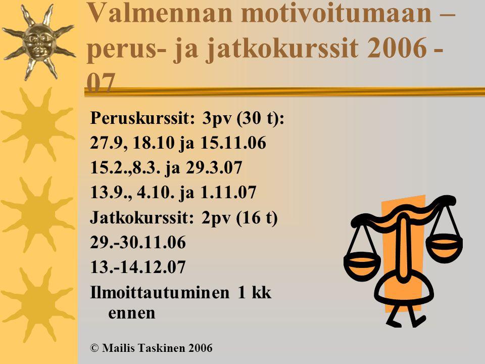 Valmennan motivoitumaan – perus- ja jatkokurssit 2006 - 07
