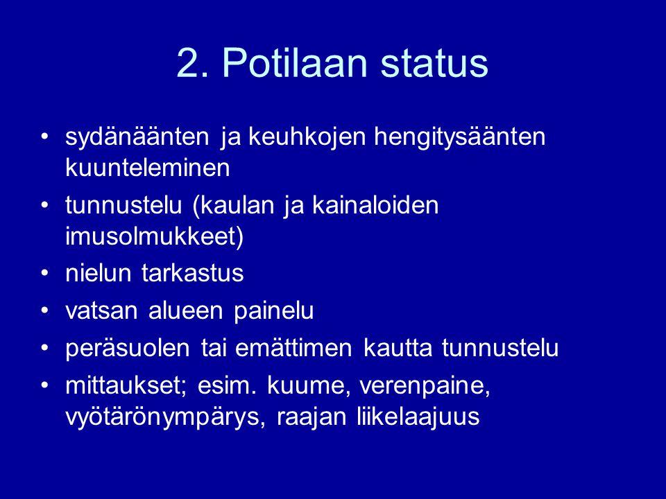 2. Potilaan status sydänäänten ja keuhkojen hengitysäänten kuunteleminen. tunnustelu (kaulan ja kainaloiden imusolmukkeet)