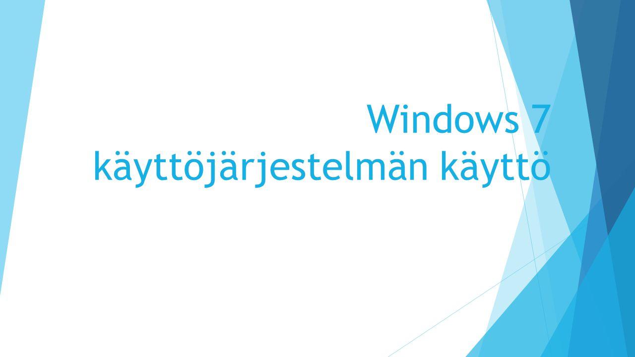 Windows 7 käyttöjärjestelmän käyttö